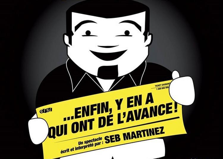 Seb Martinez Dans On Est Tous Le Con D'Un Autre... Enfin Y'En A Qui Ont De L'Avance ! à Nantes