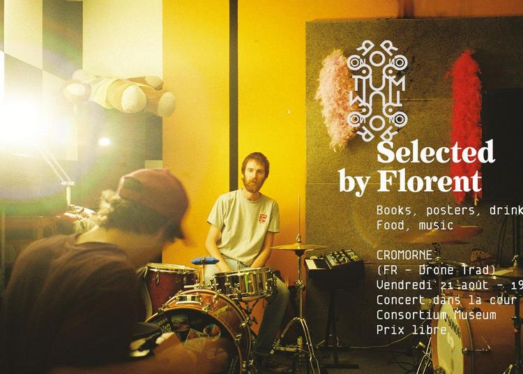 Selected by Florent |Cromorne (concert) à Dijon