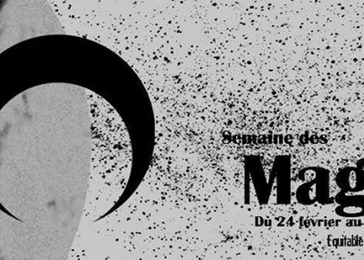 Semaine Des Magies à Marseille