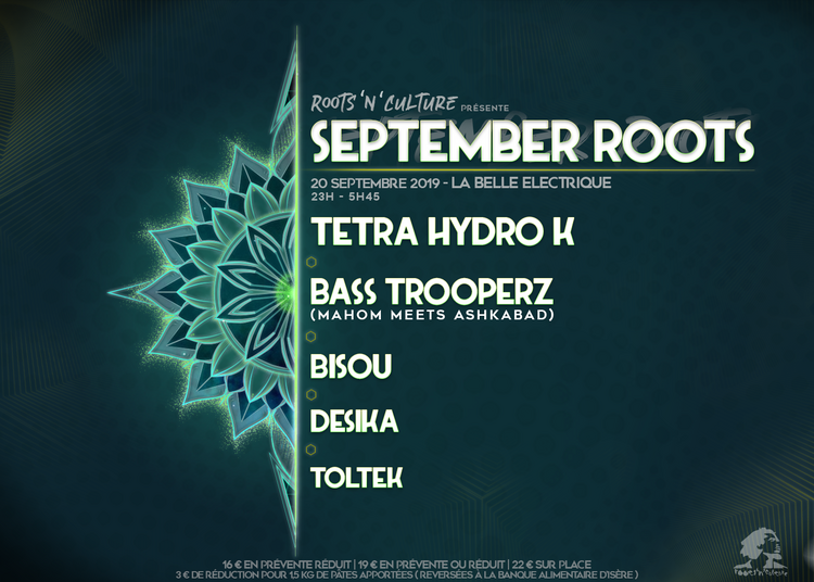 September Roots: Tetra Hydro K, Bass Trooperz, Bisou, Desika, Toltek à Grenoble