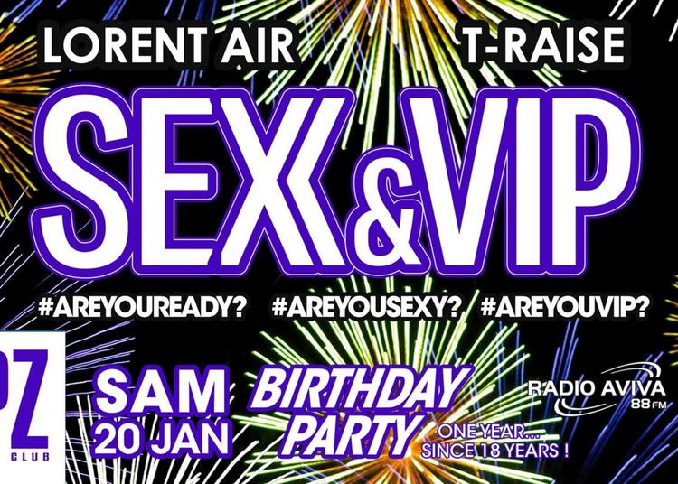 SEX & VIP - Birthday Party ! One Year Since 18 years ! à Montpellier