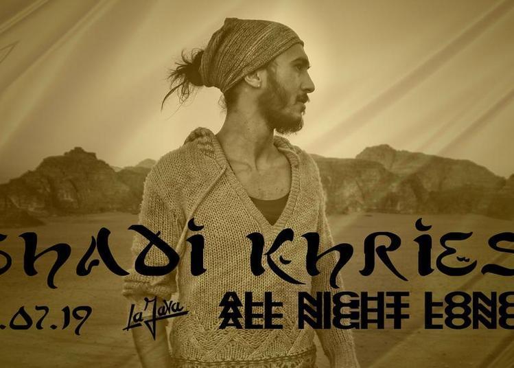 Shadi Khries All Night Long à Paris 10ème