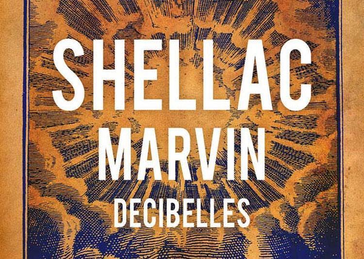 Shellac + Marvin +  Decibelles à Montpellier