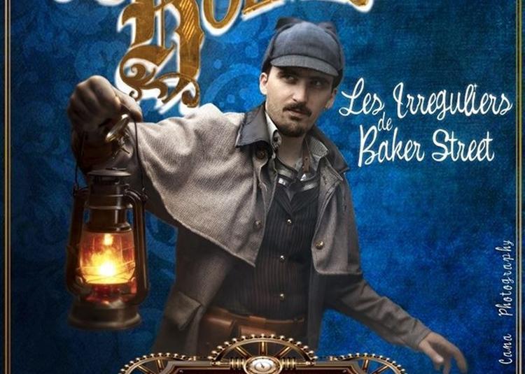 Sherlock Holmes Et Les Irréguliers De Baker Street à Marseille