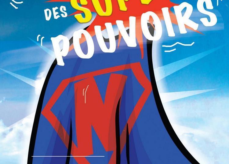 Si j'avais des supers pouvoirs ! à Nantes
