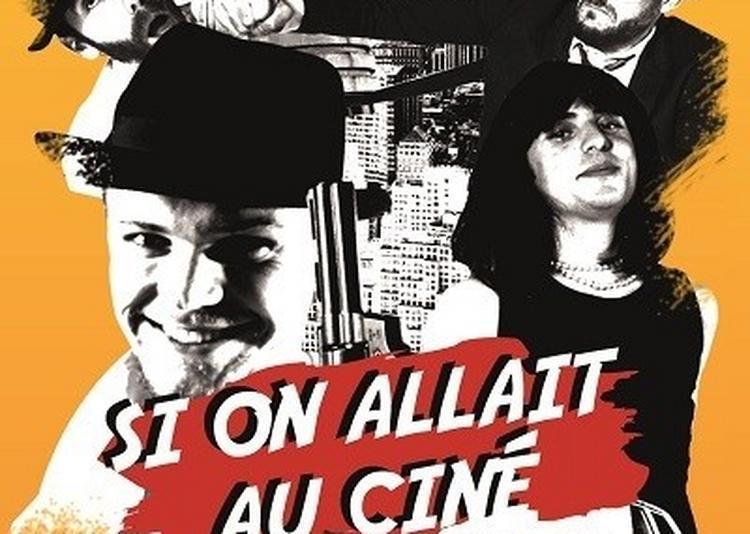 Si On Allait Au Cine à Lyon