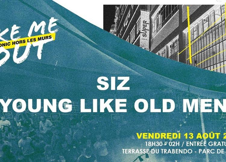 SIZ - Young Like Old Men / Take Me Out à Paris 19ème