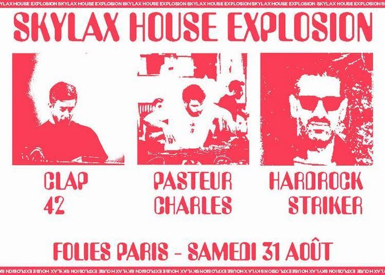 Skylax House Explosion w/ Hardrock Striker, Pasteur Charles, Clap42 à Paris 9ème