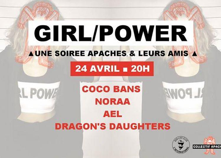 Soirée Apaches & Leurs Amis > Girl/power Night ! à Paris 11ème