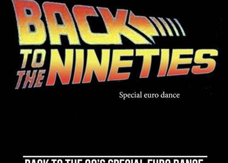 Soirée Back to the 90's special euro dance à Lille