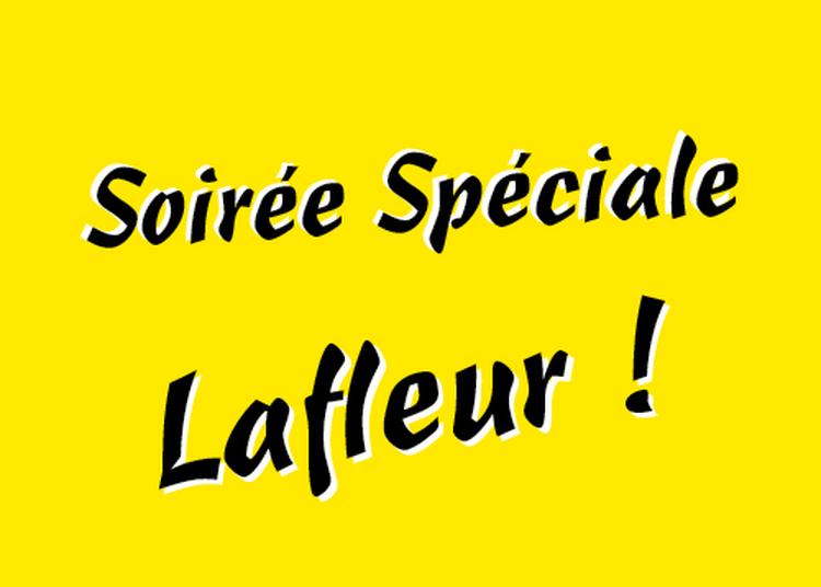 Soirée spéciale Lafleur ! à Amiens
