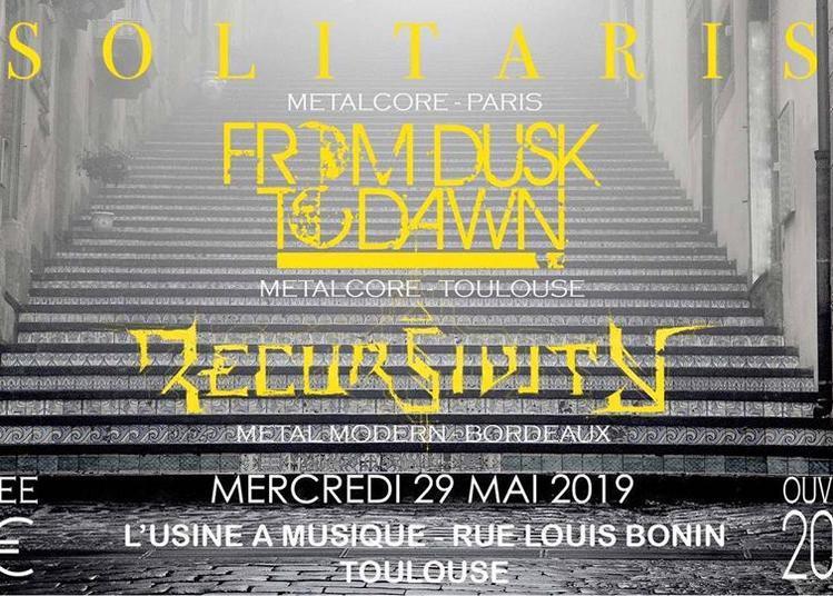 Solitaris / From Dusk to Dawn / Recursivity à Toulouse