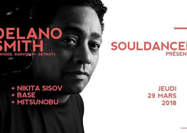 Souldancer présente : Delano Smith (Mixmode - Detroit) à Strasbourg