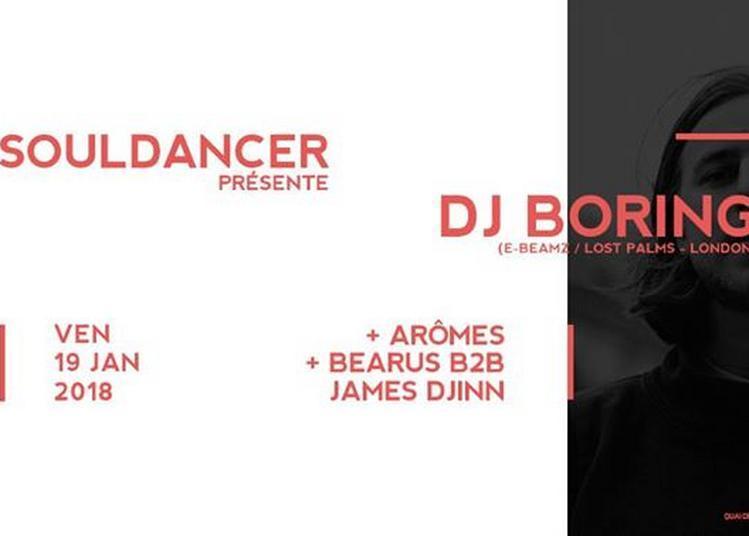 Souldancer présente : DJ Boring (Lost Palms / E-Beamz - London) à Strasbourg