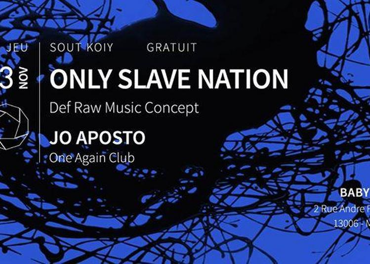Sout Koiy: Only Slave Nation + Jo Aposto à Marseille