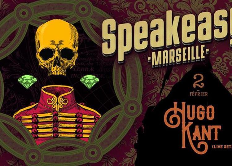 Speakeasy #15 feat. Hugo Kant (Live set) à Marseille