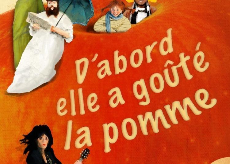 Spectacle D'abord Elle A Gouté La Pomme à Rouen