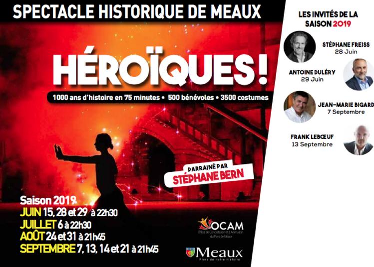 Spectacle Historique de Meaux : Héroïques ! Avec Stéphane Freiss