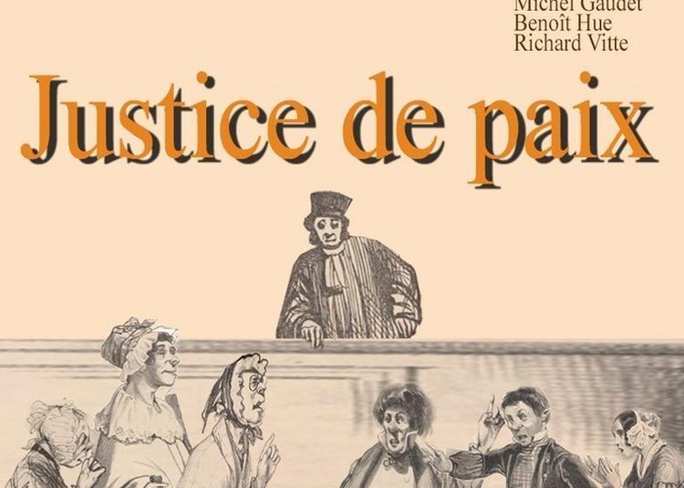 Spectacle : Justice De Paix Par La Compagnie Du Théâtre Aux Champs à Gratot