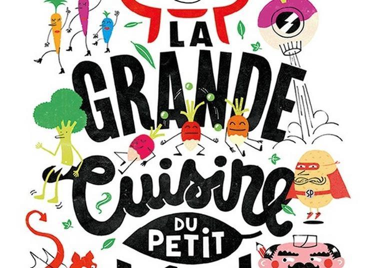 Spectacle La Grande Cuisine Du Petit Léon à Saint Dié des Vosges
