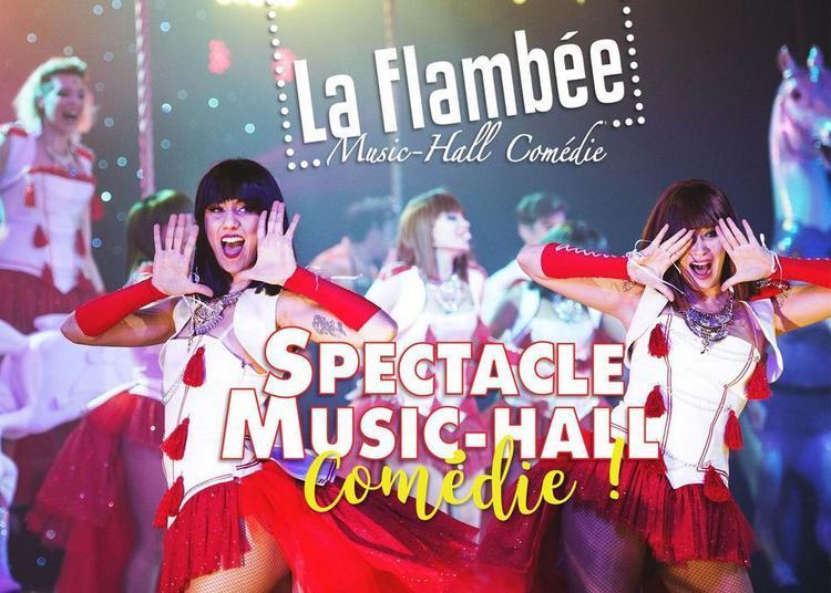 Spectacle Music-Hall Comédie de la Flambée 2017-2018 à Le Mans