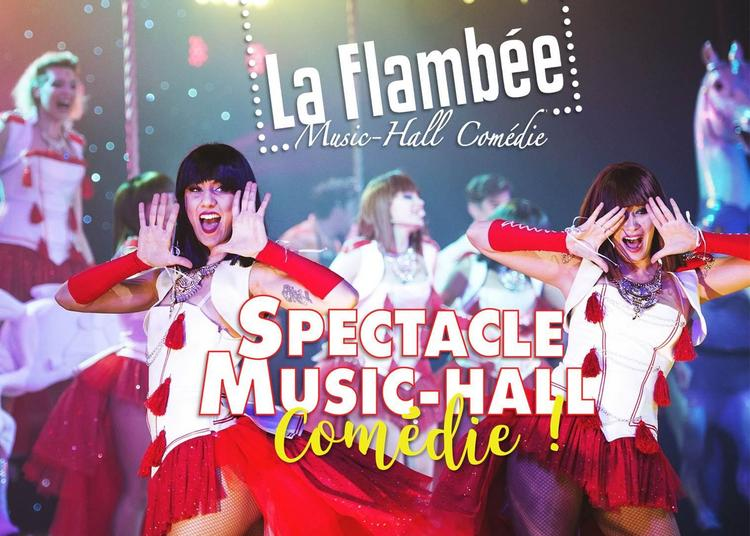 Spectacle Music-Hall Comédie de la Flambée 2018 à Le Mans