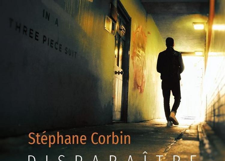 Stéphane Corbin : Disparaître à Paris 11ème