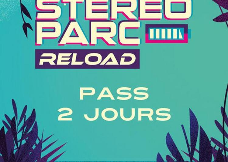 Stereoparc Reload 2021 Pass 2 jrs à Rochefort