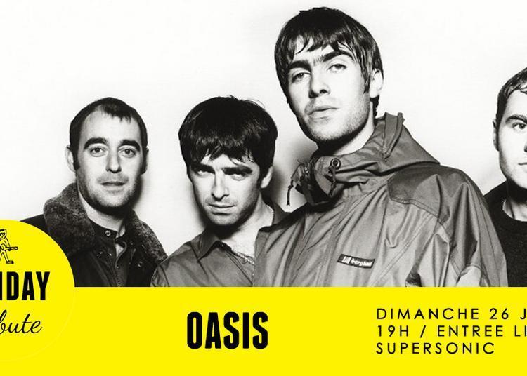Sunday Tribute - Oasis à Paris 12ème