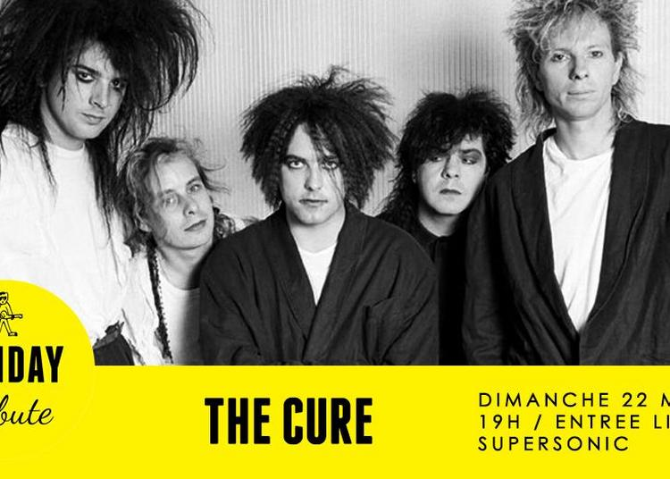 Sunday Tribute - The Cure à Paris 12ème