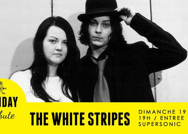 Sunday Tribute - The White Stripes & Co à Paris 12ème