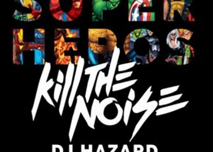 Super Heros : Kill The Noise, Dj Hazard, Bukez Finest à Ramonville saint Agne