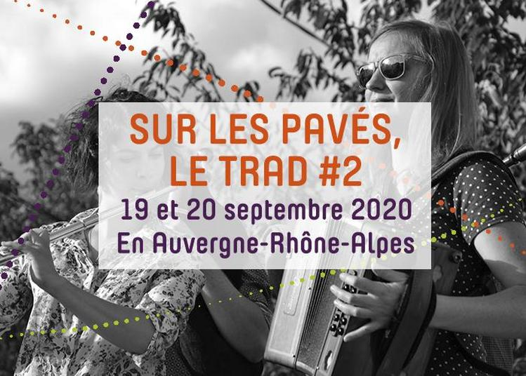 Sur Les Pavés, Le Trad #2 - Concert Et Bal à Bourgoin Jallieu