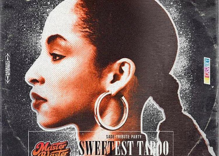Sweetest Taboo, Sade tribute party et Soul Funk Disco à Paris 20ème