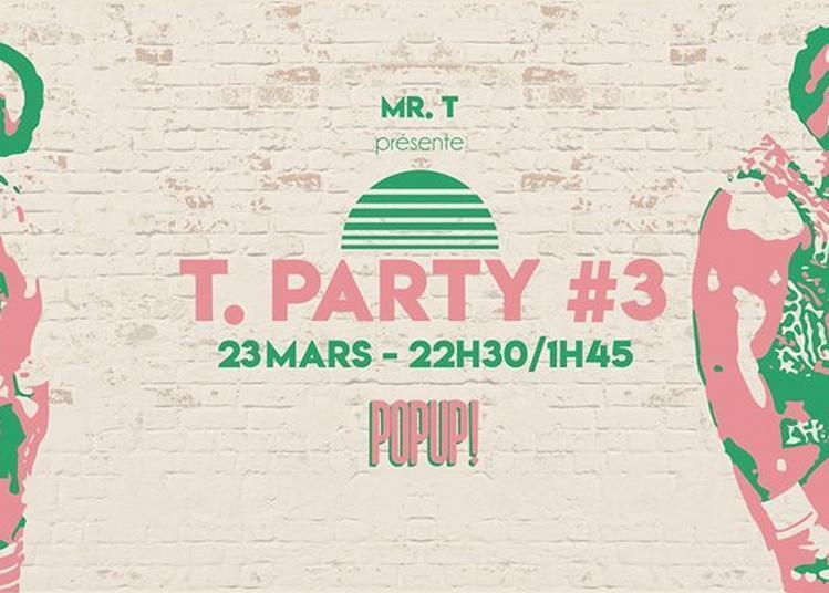 T. Party #3 à Paris 12ème