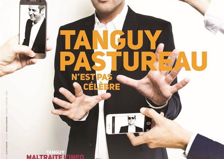 Tanguy Pastureau Dans Tanguy Pastureau N'Est Pas Célèbre à Beziers