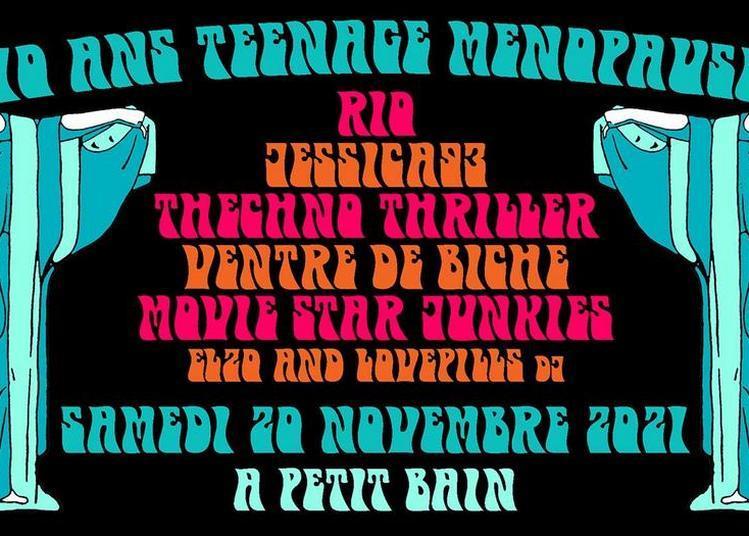 Teenage Menopause 10 Ans ! à Paris 13ème
