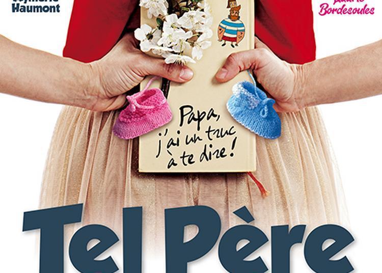 Tel Pere, Telle Fille ! à Nantes