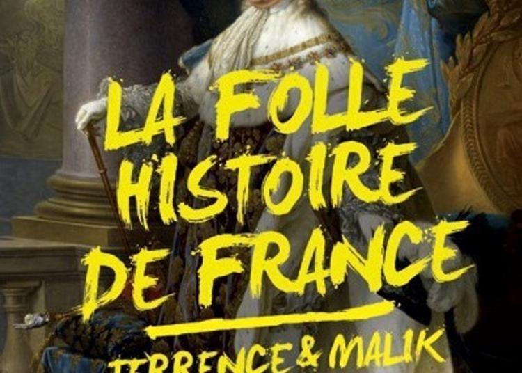 Terrence Et Malik - La Folle Histoire De France à Paris 11ème