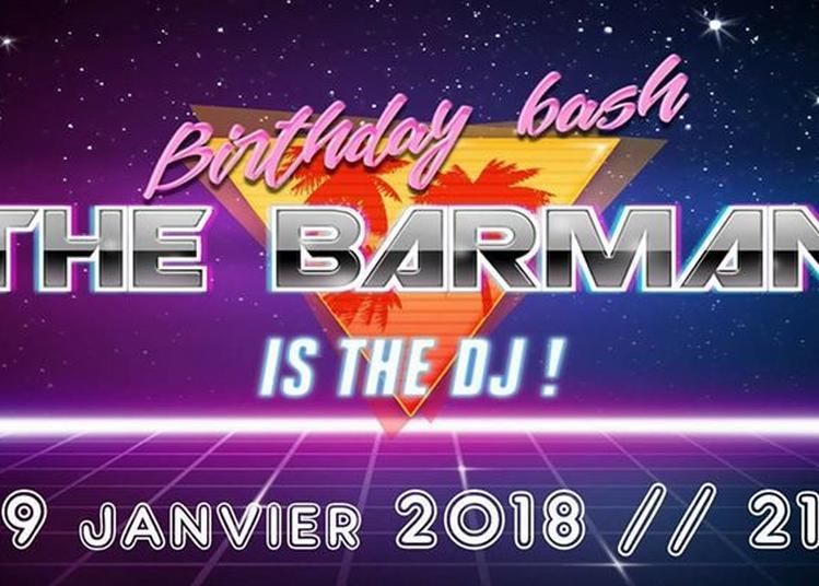 The barman is the DJ : Birthday bash !! à Amiens