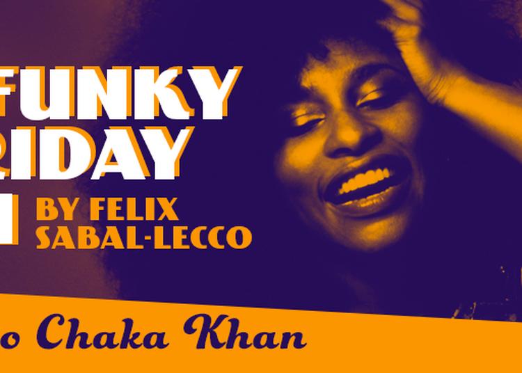 The Funky Friday Jam By Felix Sabal-lecco : Tribute To Chaka Khan ? à Paris 19ème