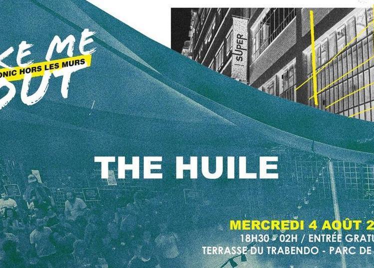 The Huile En Concert / Take Me Out à Paris 19ème