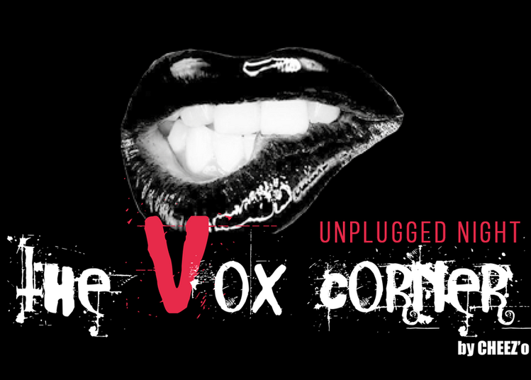 The Vox Corner Party #4 : Unplugged Night à Pessac
