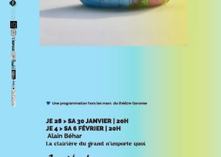 Théâtre Garonne Hors Les Murs | Alain Béhar | La Clairière Du Grand N'importe Quoi à Toulouse