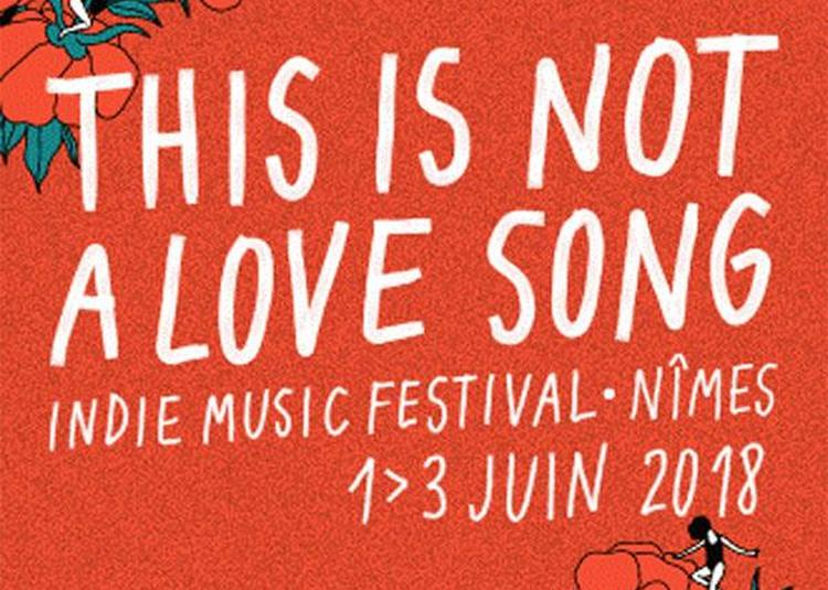 This Is Not A Love Song - Jour 1 à Nimes