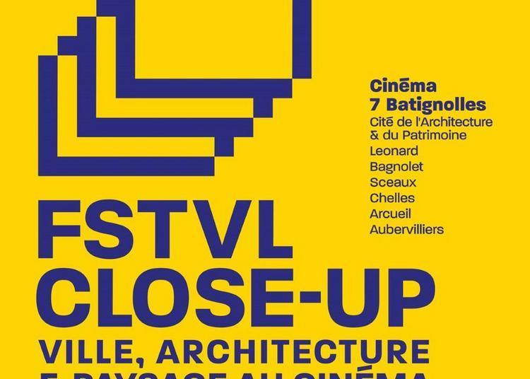 Festival Close-Up : Ville, Architecure & Paysage au Cinéma 2021