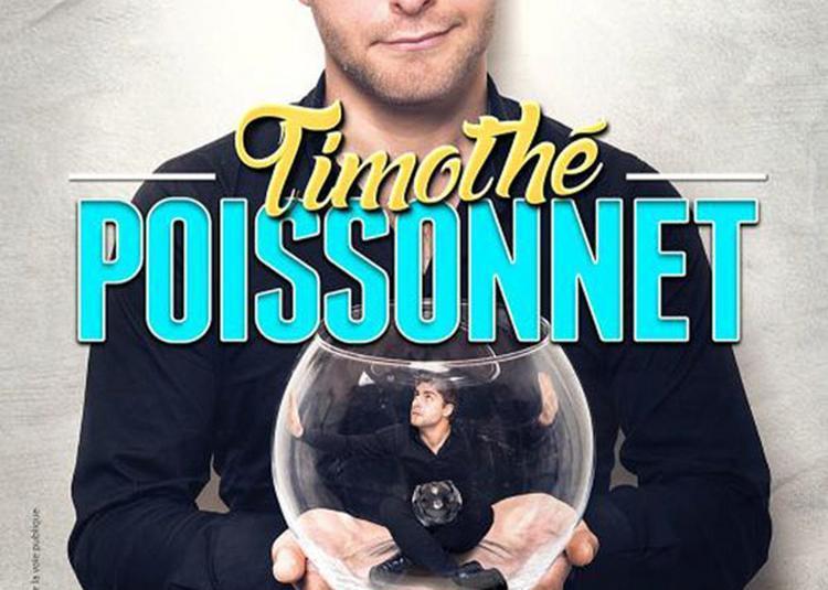 Timothe Poissonnet - Dans Le Bocal à La Roche Vineuse