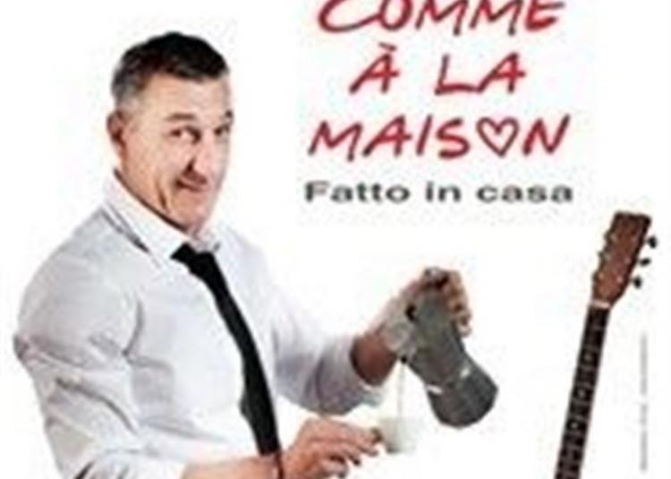 Tony Di Stasio Dans Comme à La Maison (Fatto In Casa) à Lyon