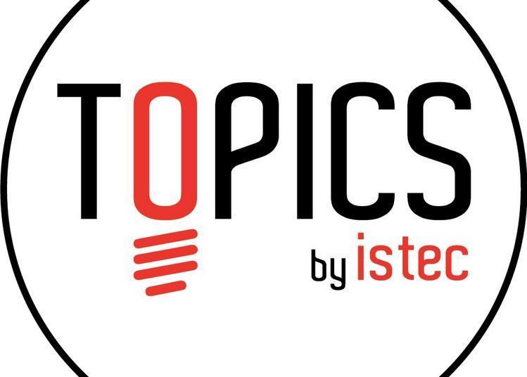 Topics By Istec à Paris 17ème