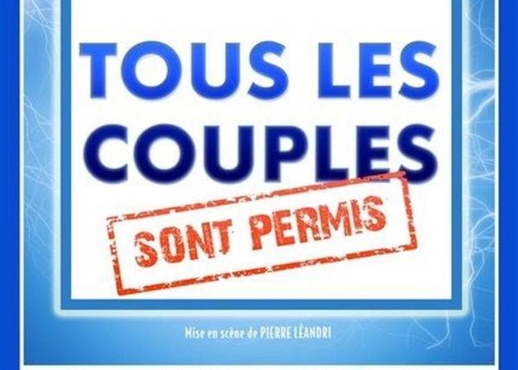 Tous Les Couples Sont Permis à Paris 10ème